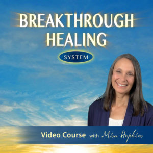 Breakthrough Healing System - Video Course with Misa Hopkins