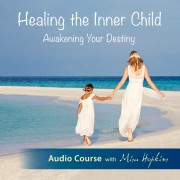Healing the Inner Child - Audio Course with Misa Hopkins