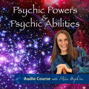 Psychic Powers & Psychic Abilities - Audio Course with Misa Hopkins